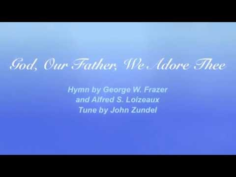 Hymnal - God Our Father We Adore Thee