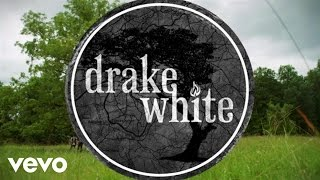 Drake White I Need Real