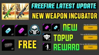 FREEFIRE Latest Update - NEW Top Up Event , New Incubator , Free Loot Box + Much More 🔥🔥🔥
