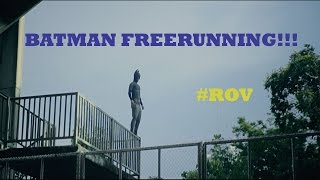 BATMAN FREERUNNING!!!  Thank you #RoV for the inspiration
