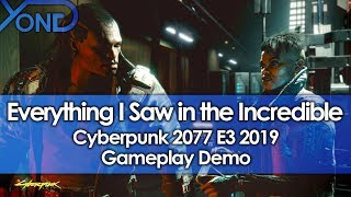 Everything I Saw in the Incredible Cyberpunk 2077 E3 2019 Gameplay Demo