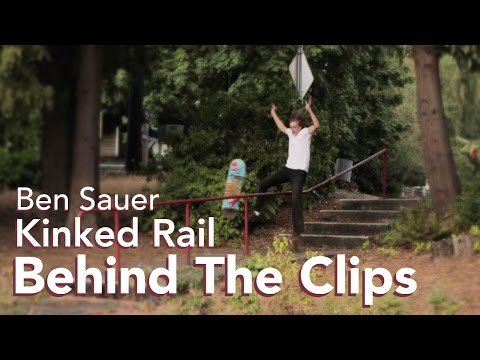 BEN SAUER - KINK RAIL BOARDSLIDE | BEHIND THE CLIPS