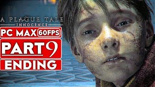 A PLAGUE TALE INNOCENCE ENDING Gameplay Walkthrough Part 9 [1080p HD 60FPS PC] - No Commentary