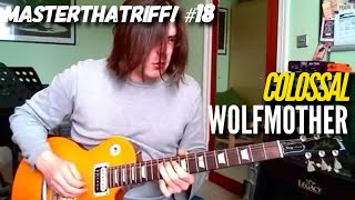 """Colossal"" by Wolfmother - Guitar Lesson w/TAB - MasterThatRiff! 18"
