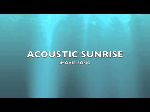 Imovie Song - Acoustic Sunrise