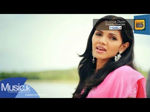 Shashika Nisansala - Husmak Durin Music Video