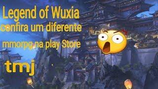 Legend of Wuxia confira um diferente mmorpg na play Store