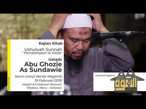Ushulus Sunnah (Pembahasan Isi Kitab) - Ustadz Abu Ghozie As Sundawie