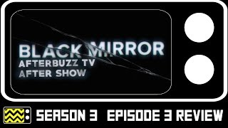Black Mirror Season 3 Episode 3 Review & After Show | AfterBuzz TV