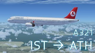 FSX Istanbul to Athens | Full Flight | Turkish A321