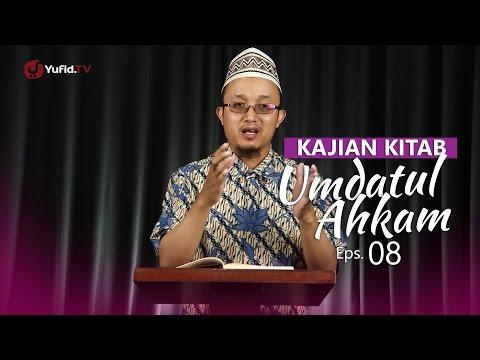 Kajian Kitab: Umdatul Ahkam - Ustadz Aris Munandar, Eps.8