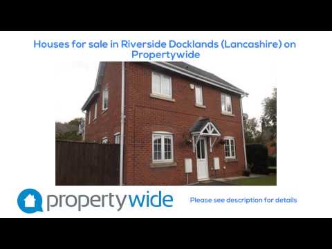 Houses for sale in Riverside Docklands (Lancashire) on Propertywide