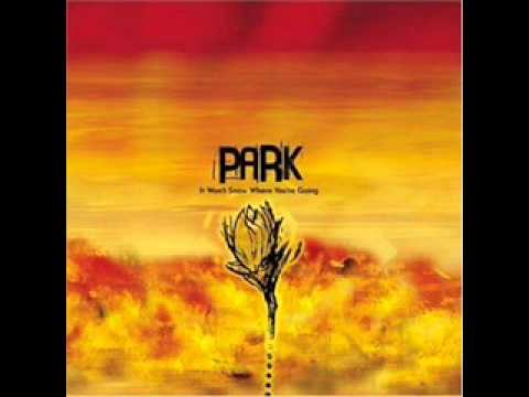 Park - your lastest wictim