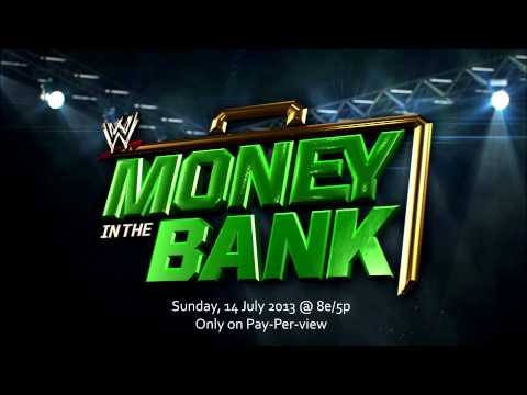 WWE Money In The Bank 2013 Official Theme Song - Money in the bank by Jim Johnston