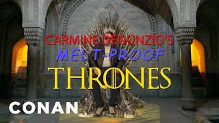 Carmine Denunzio's Melt-Proof Thrones - CONAN on TBS