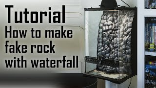 TUTORIAL - How to make fake rock and waterfall in terrarium