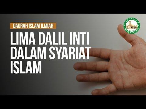 Lima Dalil Inti Dalam Syariat Islam - Ustadz Dr. Musyaffa Ad Dariny