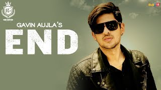 End - Gavin Aujla || Official Music Video || Latest Punjabi Songs 2018 || Ravi Ghotra Productions