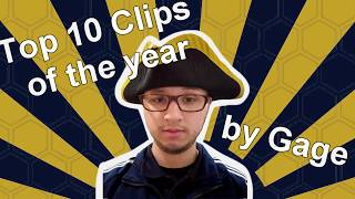Gage's Top 10 Clips of the Year (1 year revamped channel anniversary)