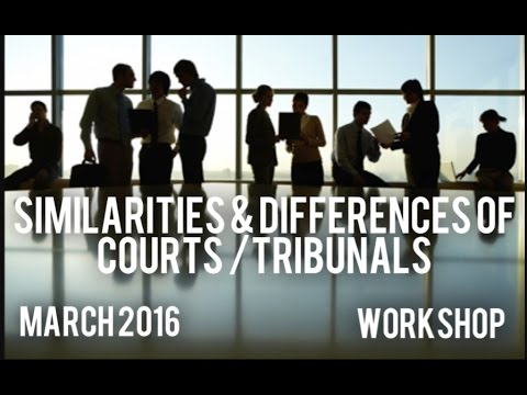 Similarities & Differences of Courts/Tribunals (Workshop) Self-Represented Litigant's Society
