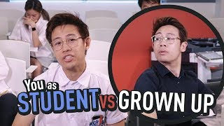 You As Student VS Grown Up