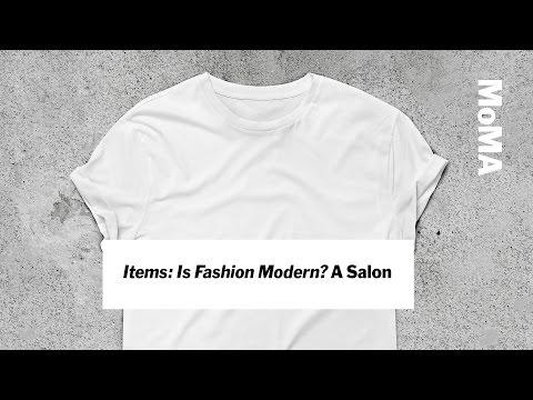 Items: Is Fashion Modern?   A Salon