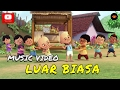 Upin & Ipin   Luar Biasa (Official Music Video)