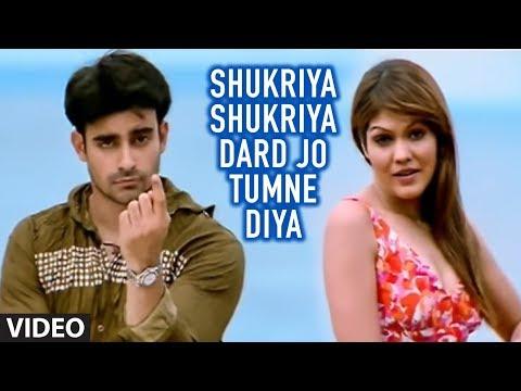 Shukriya Shukriya Dard Jo Tumne Diya (full Song) - Bewafaai agam Kumar Nigam video