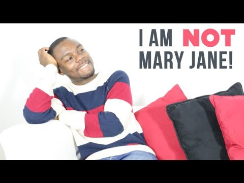 I Am NOT Mary Jane!