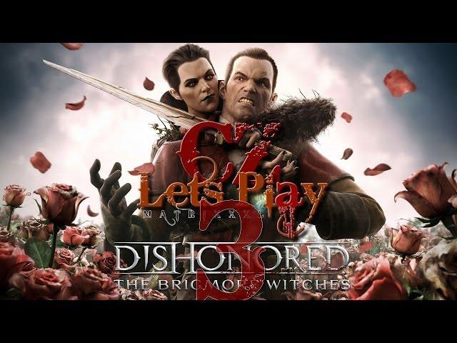 Dishonored: The Brigmore Witches - CZ Let's Play - 3.část od MATRIXXXL (české titulky)