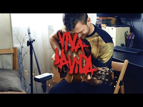 (Coldplay) Viva La Vida - Piotr Szumlas - Fingerstyle Guitar Cover
