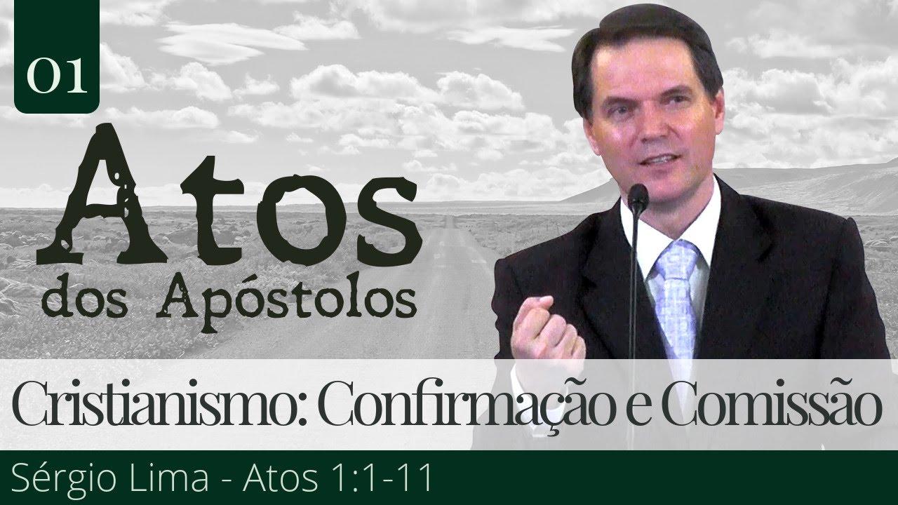 01. Cristianismo: Confirmação e Comissão - Sérgio Lima