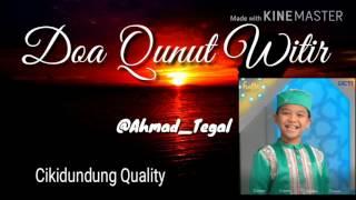Doa Qunut witir dan Tahiyat akhir  -  Ahmad Tegal. (Hafiz Indonesia 2017)