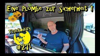 Eine Plombe zur Sicherheit ! / Truck diary #271