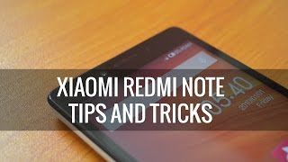 Xiaomi Redmi Note Tips and Tricks