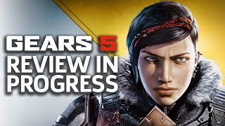 Gears 5 - Review In Progress