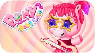 Pony Sisters Baby Care - Fun Games for Kids By TutoTOONS