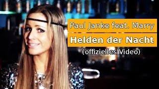 Helden der Nacht - Paul Janke feat. Marry (offizielles Video)