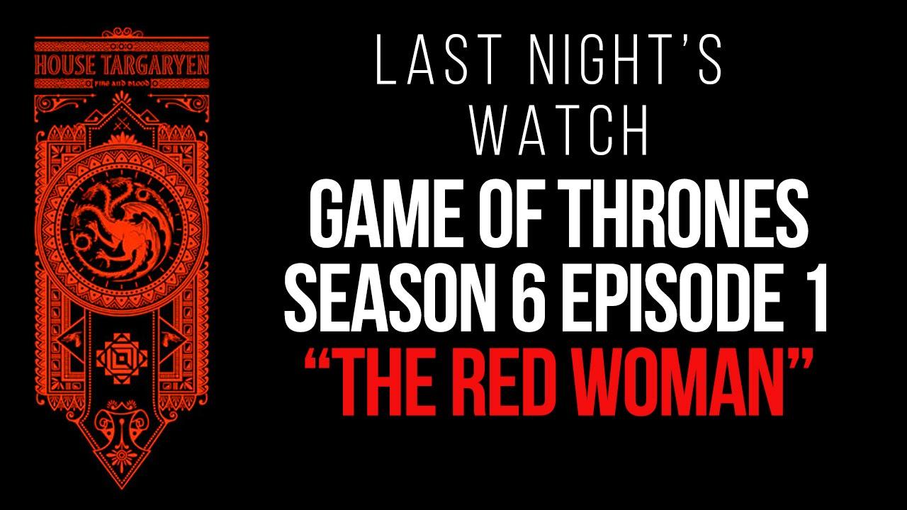 Game of Thrones Season 6 Episode 1 Recap – Last Night's Watch