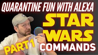 Star Wars Alexa Commands! Part 1/2