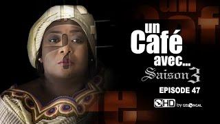 Un Café Avec....Saison3 - Episode N°47