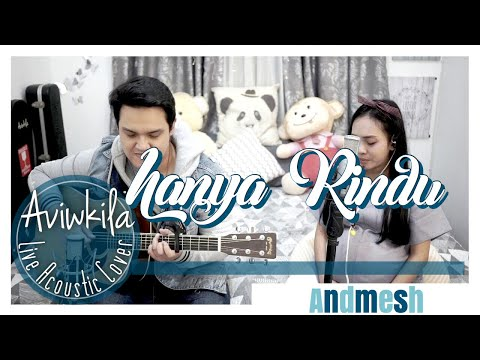 Download Andmesh - Hanya Rindu Live Acoustic Cover by Aviwkila Mp4 baru