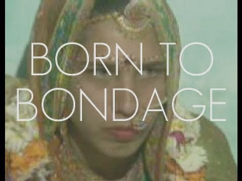 Born To Bondage - 40 Minute Documentary - Trailer video