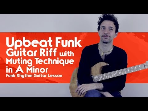 Upbeat Funk Guitar Riff With Muting Technique In A Minor - Funk Rhythm Guitar Lesson