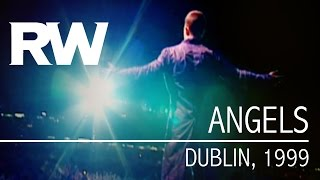 Robbie Williams Angels Live In Dublin 1999