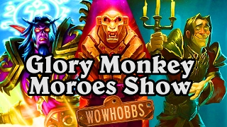 The Glory Monkey Moroes Game ~ Mean Streets of Gadgetzan ~ Hearthstone
