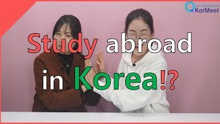Study abroad in Korea!? We tell you students life in Korea!   KorMeet