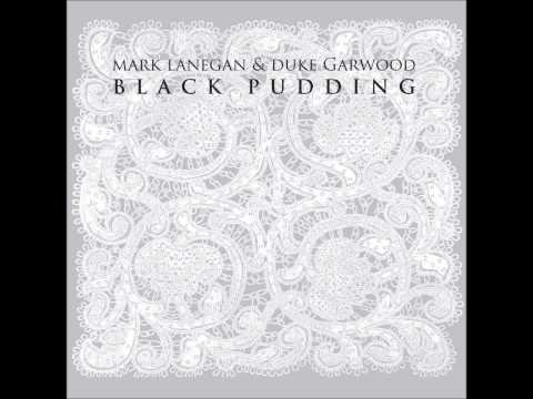 Mark Lanegan &amp; Duke Garwood - Pentecostal (Black Pudding album)