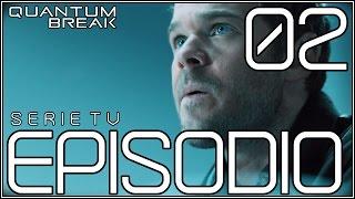 Quantum Break Serie TV ITA / Episodio 2