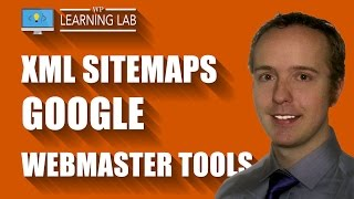 How To Add XML Sitemaps to Google Webmaster Tools - Help Google Help You | WP Learning Lab